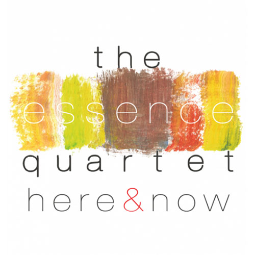The Essence Quartet<br>Here &#038; Now
